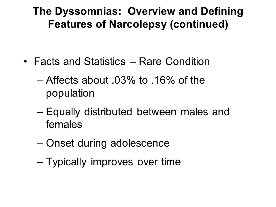 The Dyssomnias: Overview and Defining Features of Narcolepsy (continued)