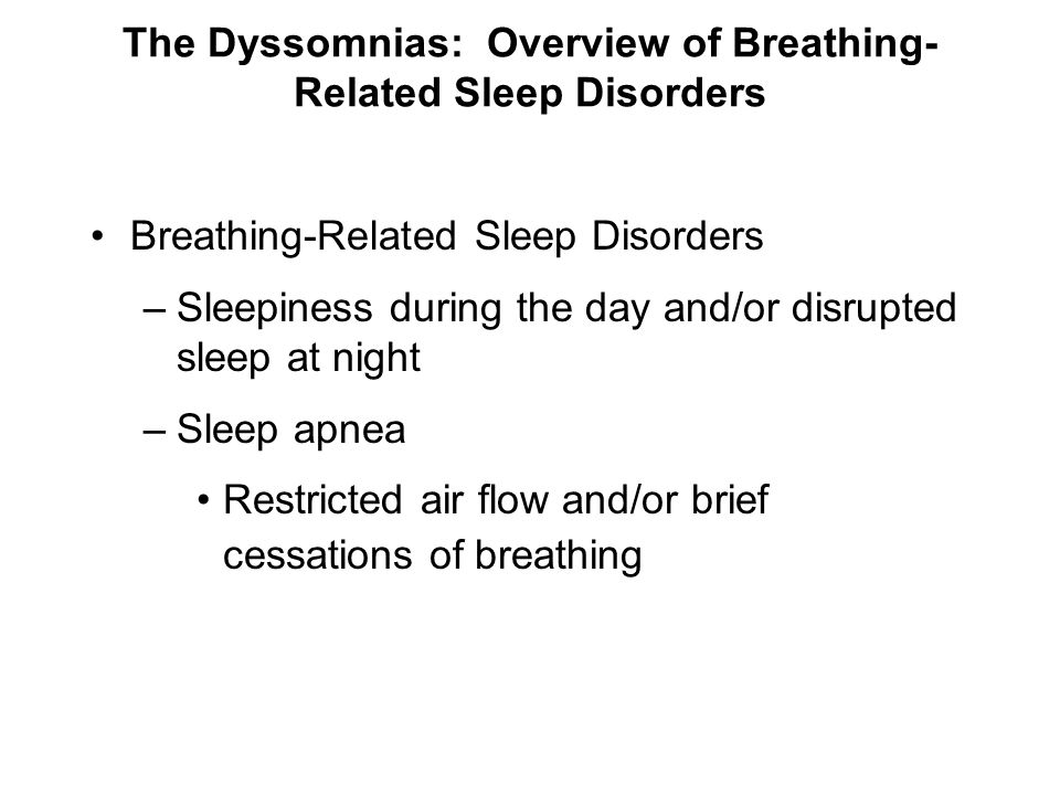 The Dyssomnias: Overview of Breathing-Related Sleep Disorders
