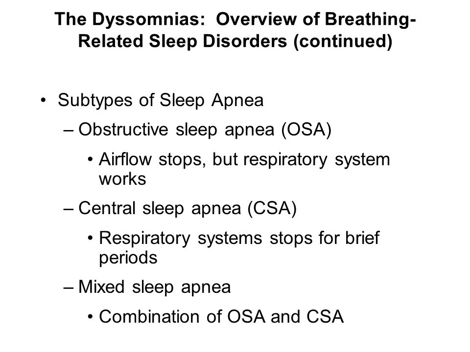 The Dyssomnias: Overview of Breathing- Related Sleep Disorders (continued)