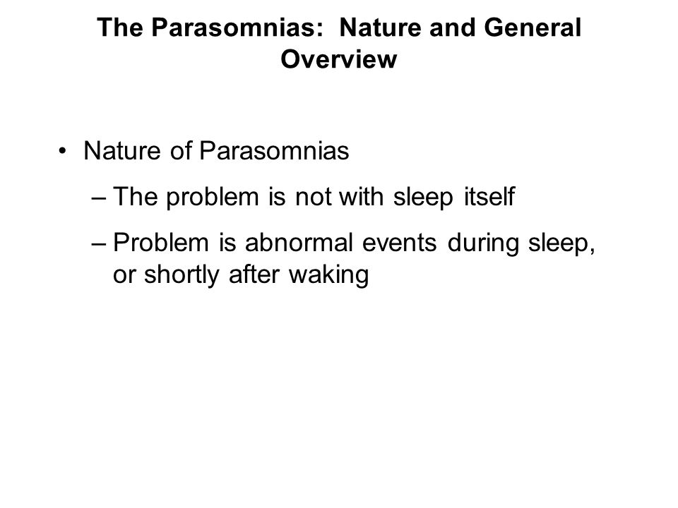 The Parasomnias: Nature and General Overview