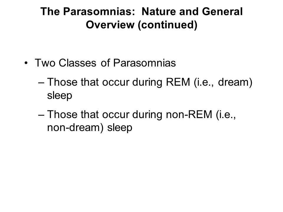 The Parasomnias: Nature and General Overview (continued)