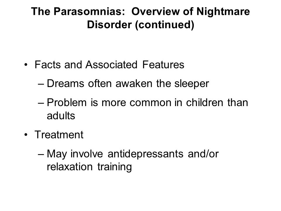 The Parasomnias: Overview of Nightmare Disorder (continued)