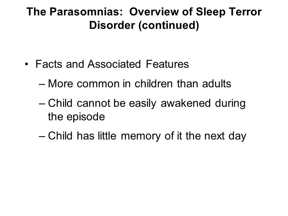 The Parasomnias: Overview of Sleep Terror Disorder (continued)