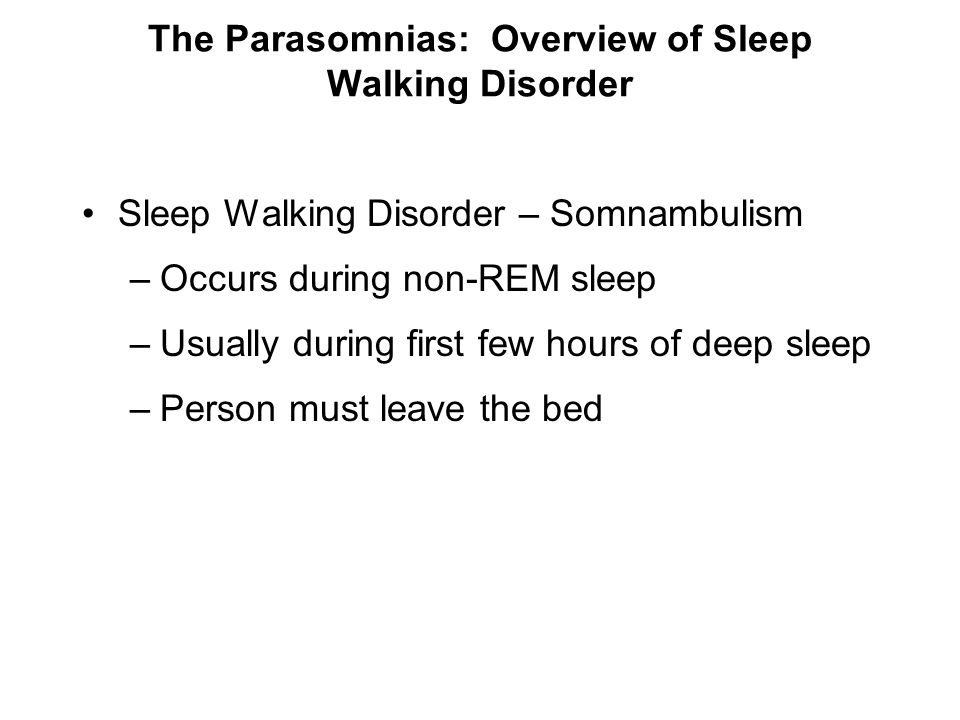 The Parasomnias: Overview of Sleep Walking Disorder
