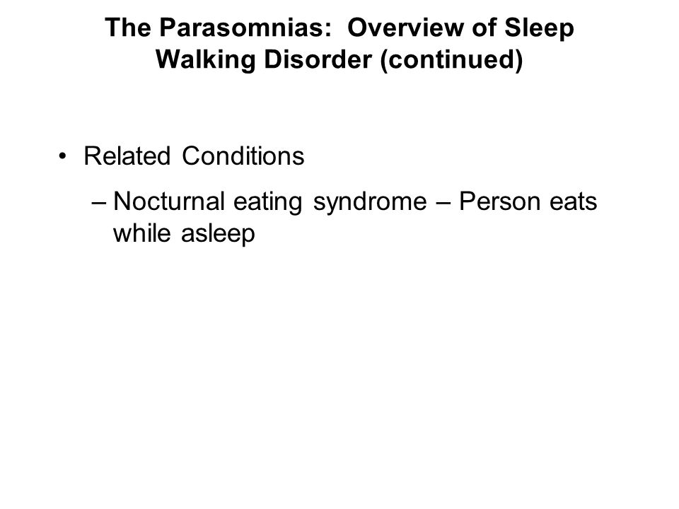 The Parasomnias: Overview of Sleep Walking Disorder (continued)