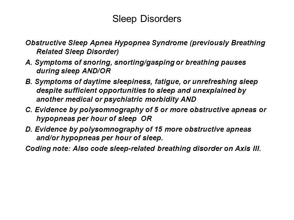 Sleep Disorders Obstructive Sleep Apnea Hypopnea Syndrome (previously Breathing Related Sleep Disorder)