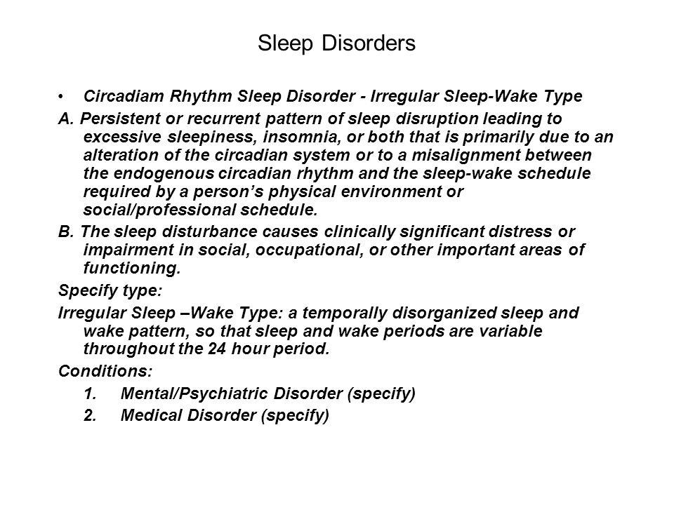 Sleep Disorders Circadiam Rhythm Sleep Disorder - Irregular Sleep-Wake Type.