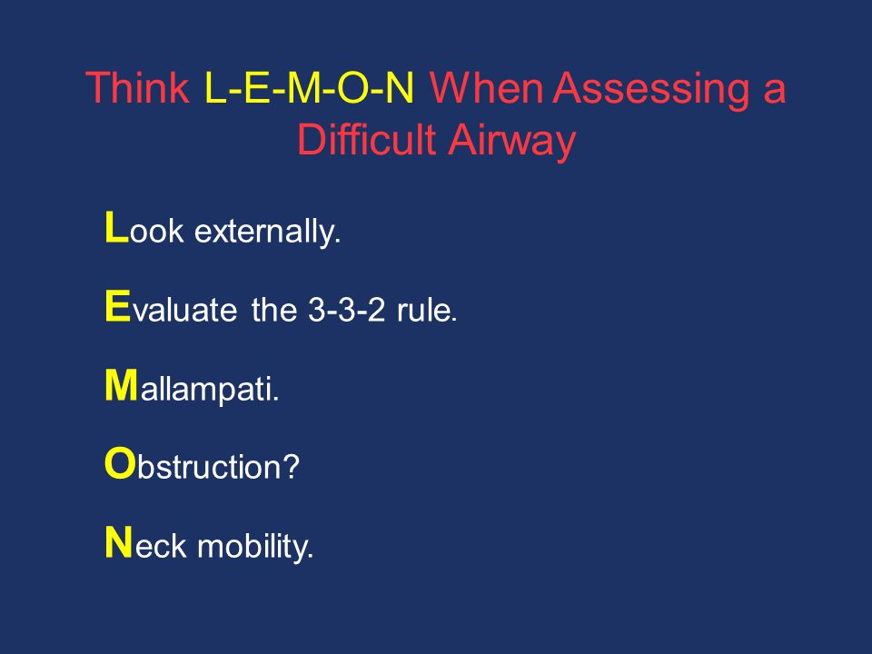 Think L-E-M-O-N When Assessing a Difficult Airway