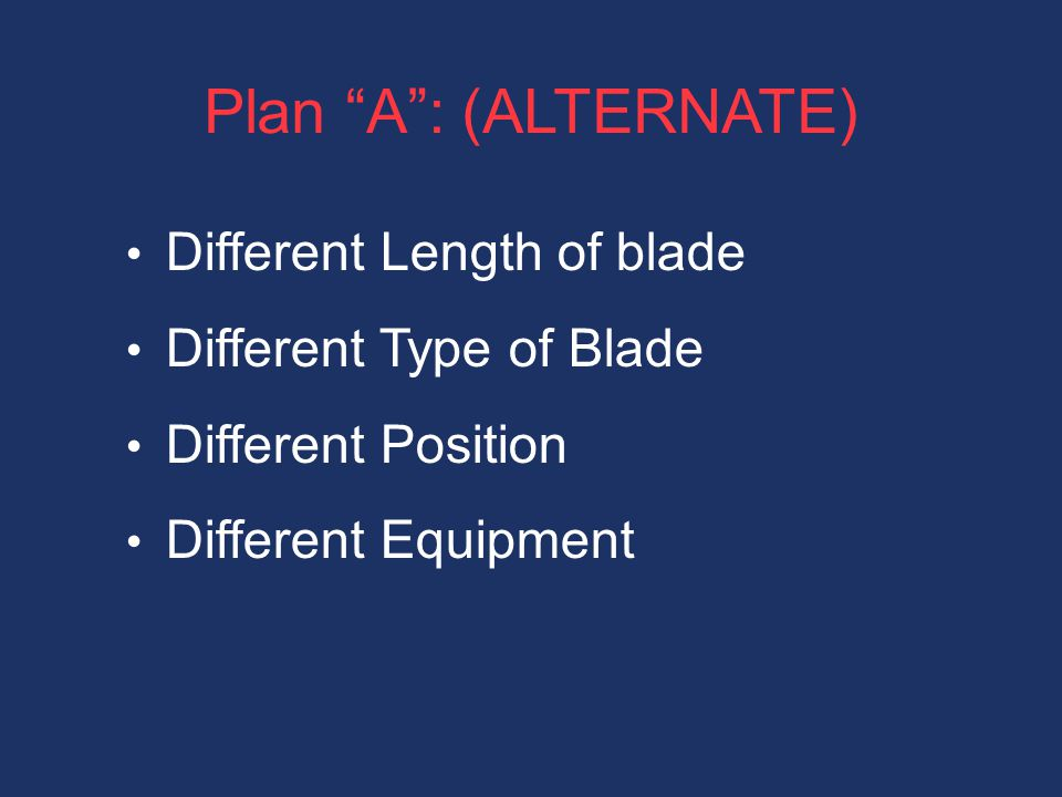Plan A : (ALTERNATE) Different Length of blade