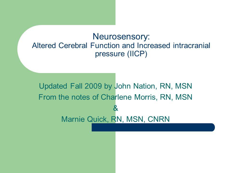 Neurosensory: Altered Cerebral Function and Increased intracranial pressure (IICP)