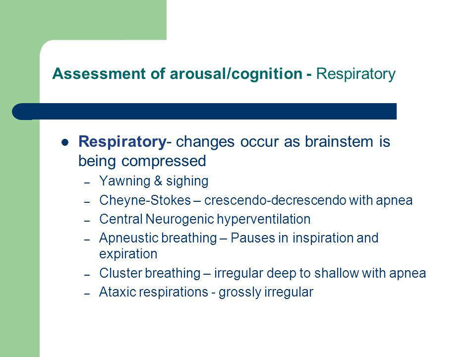 Assessment of arousal/cognition - Respiratory