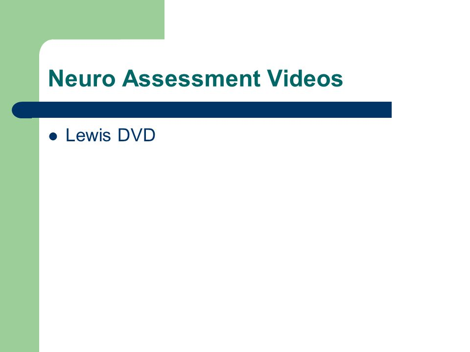 Neuro Assessment Videos