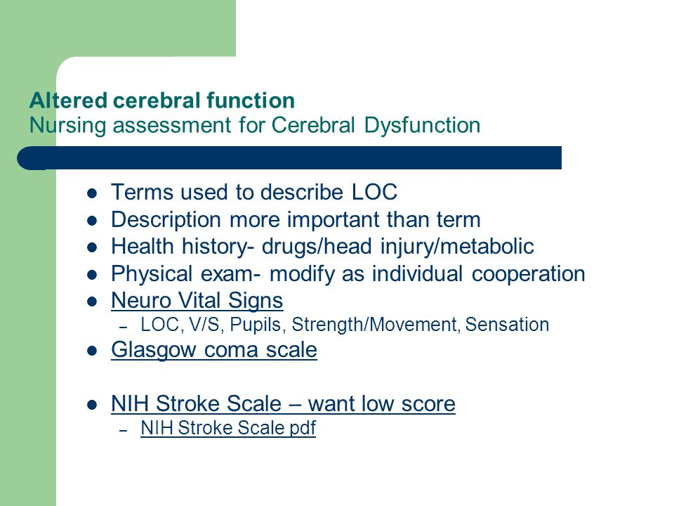Altered cerebral function Nursing assessment for Cerebral Dysfunction