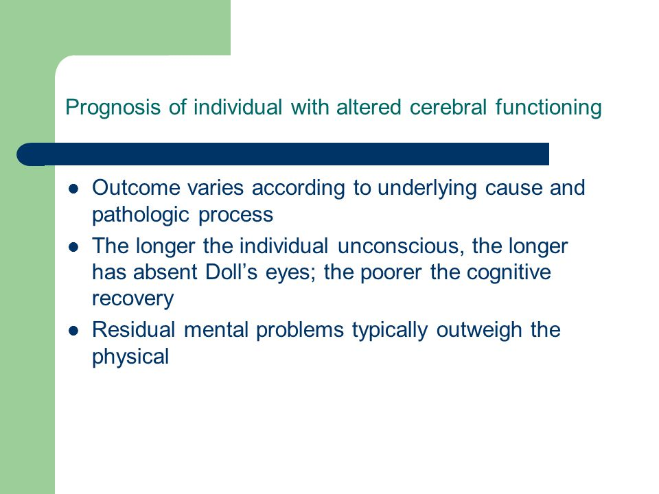Prognosis of individual with altered cerebral functioning