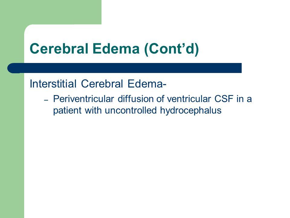 Cerebral Edema (Cont'd)