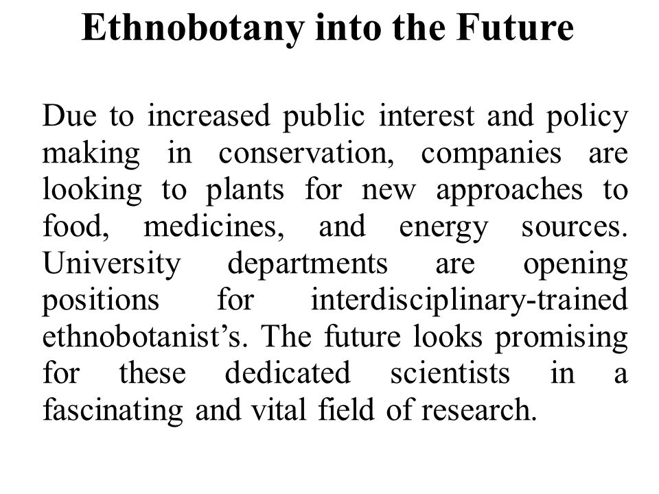 Ethnobotany into the Future