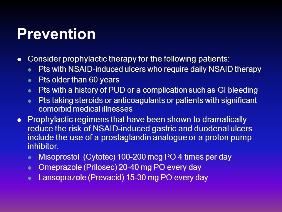 Prevention Consider prophylactic therapy for the following patients: