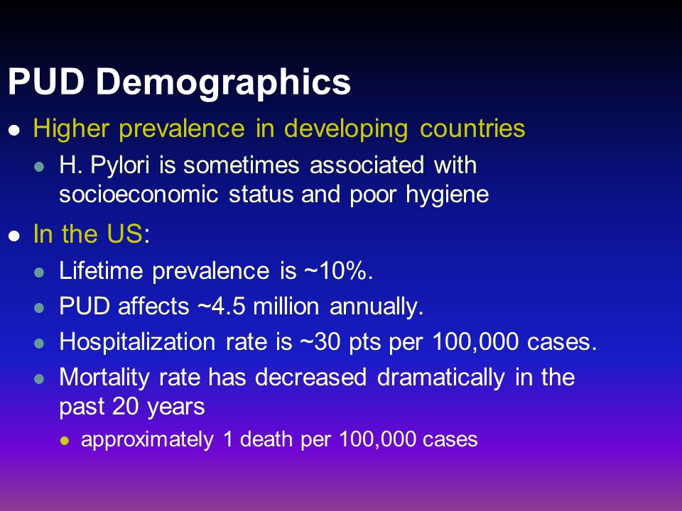 PUD Demographics Higher prevalence in developing countries In the US:
