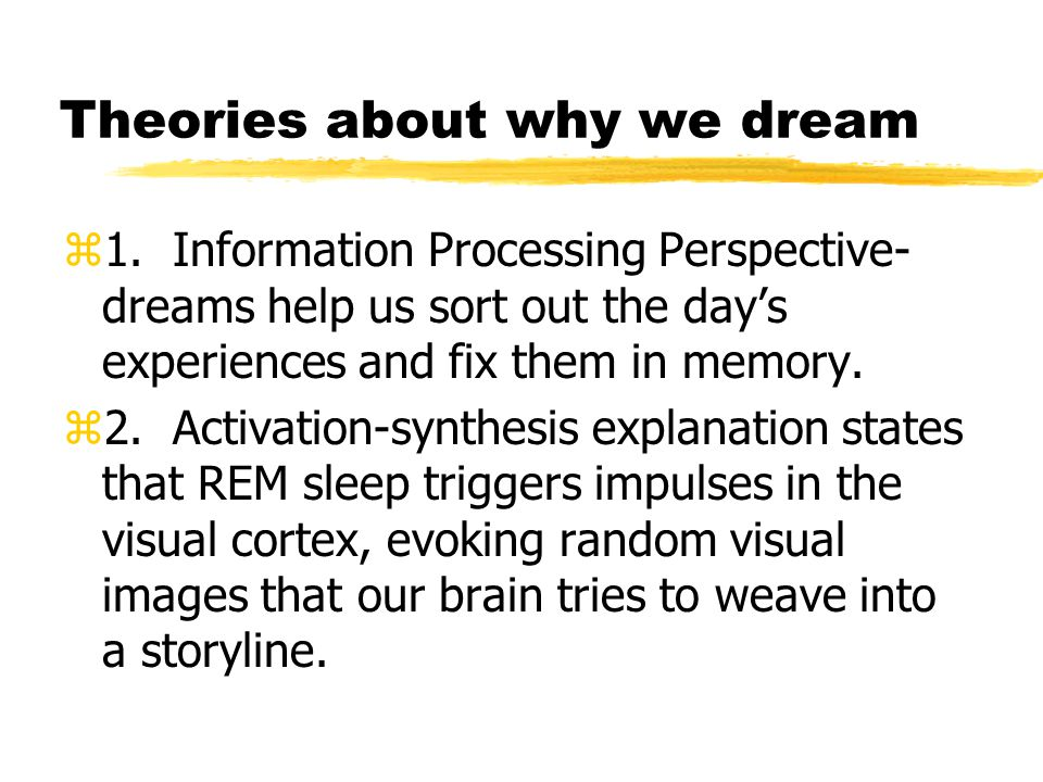 Theories about why we dream