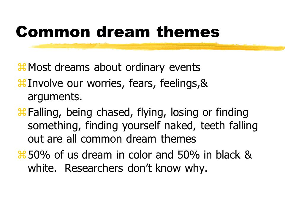 Common dream themes Most dreams about ordinary events