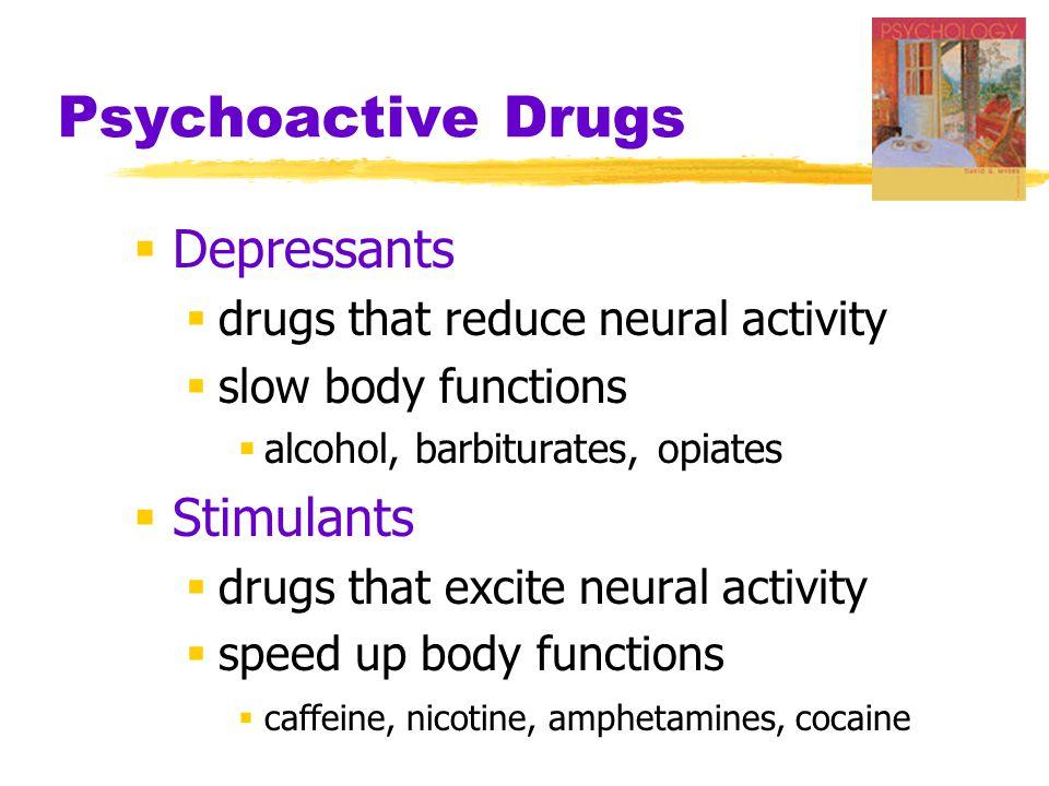 Psychoactive Drugs Depressants Stimulants