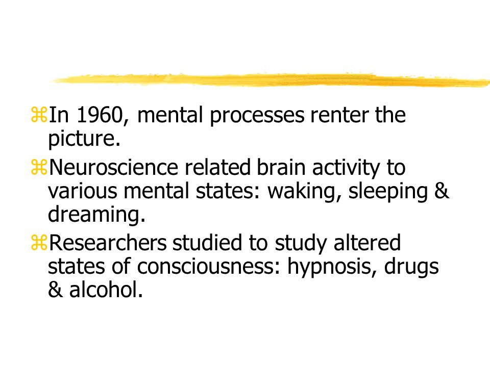 In 1960, mental processes renter the picture.