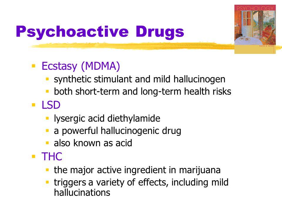 Psychoactive Drugs Ecstasy (MDMA) LSD THC