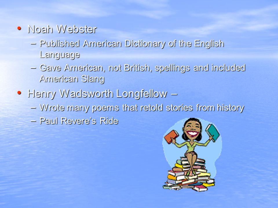 Henry Wadsworth Longfellow –