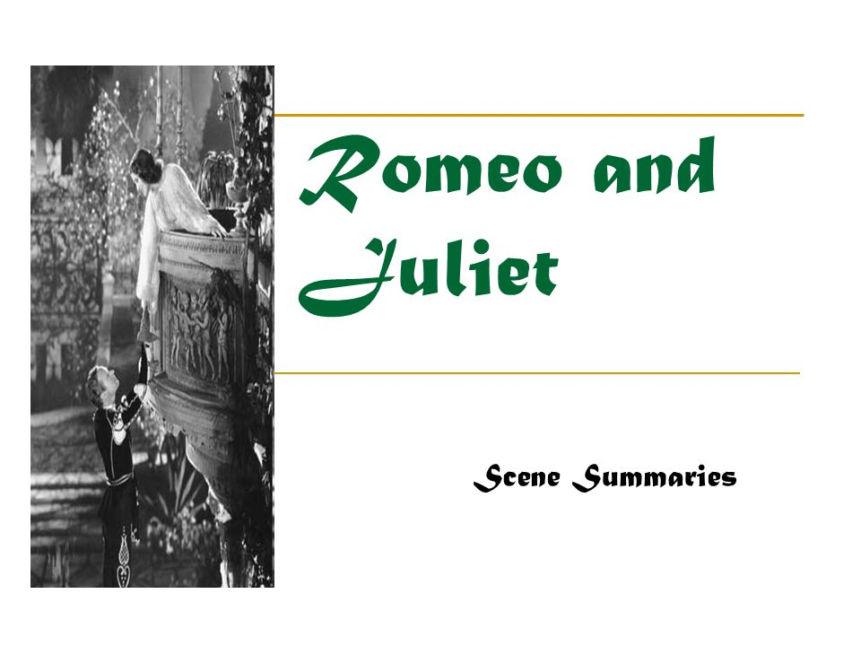 Romeo and Juliet Scene Summaries