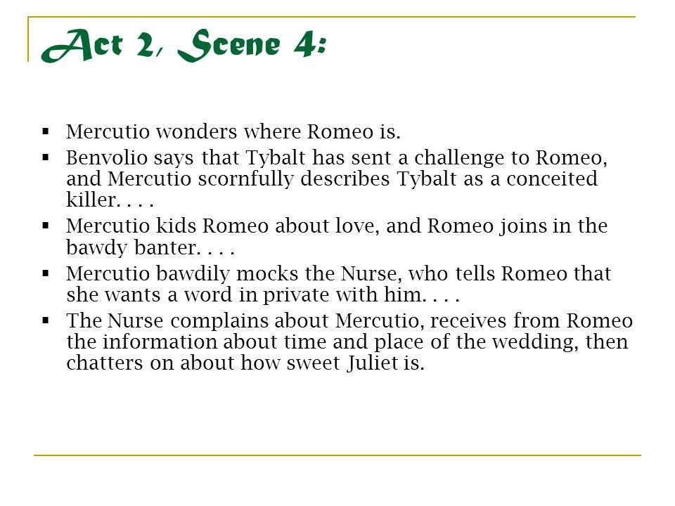 Act 2, Scene 4: Mercutio wonders where Romeo is.