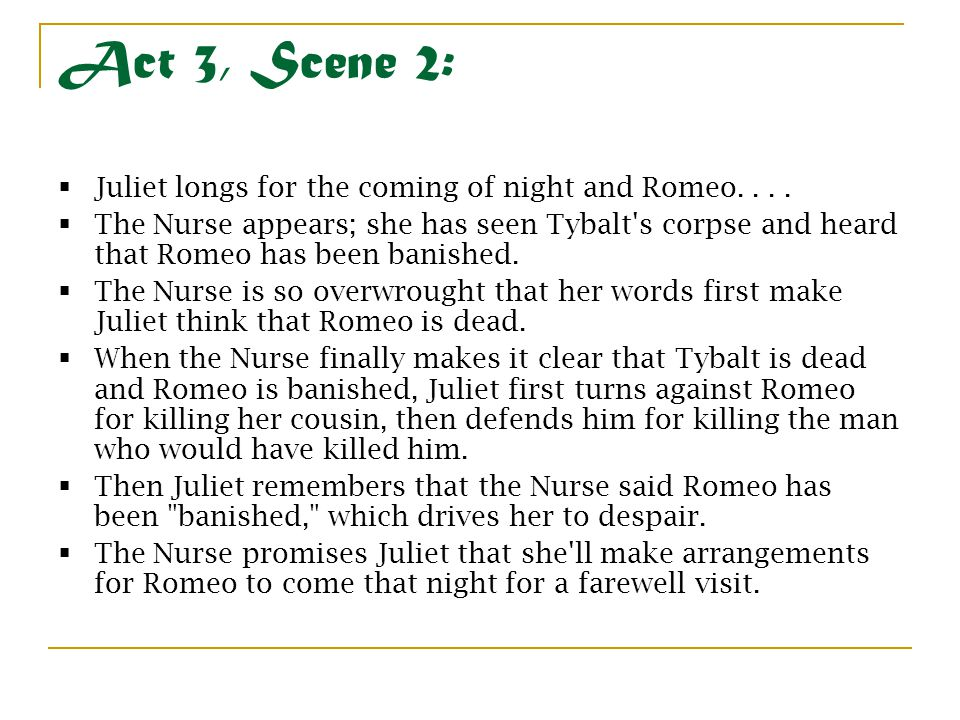Act 3, Scene 2: Juliet longs for the coming of night and Romeo. . . .