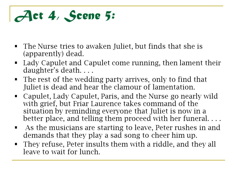 Act 4, Scene 5: The Nurse tries to awaken Juliet, but finds that she is (apparently) dead.
