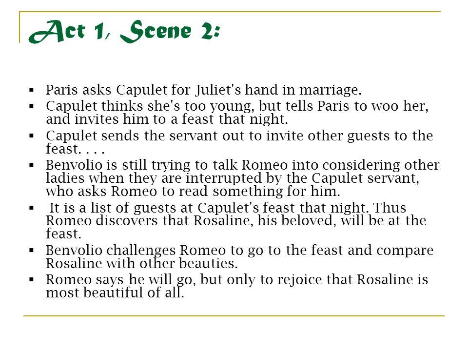 Act 1, Scene 2: Paris asks Capulet for Juliet s hand in marriage.