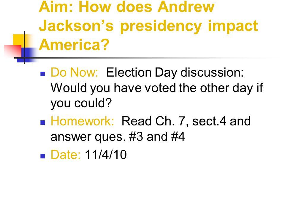 Aim: How does Andrew Jackson's presidency impact America