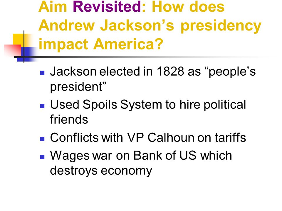 Aim Revisited: How does Andrew Jackson's presidency impact America