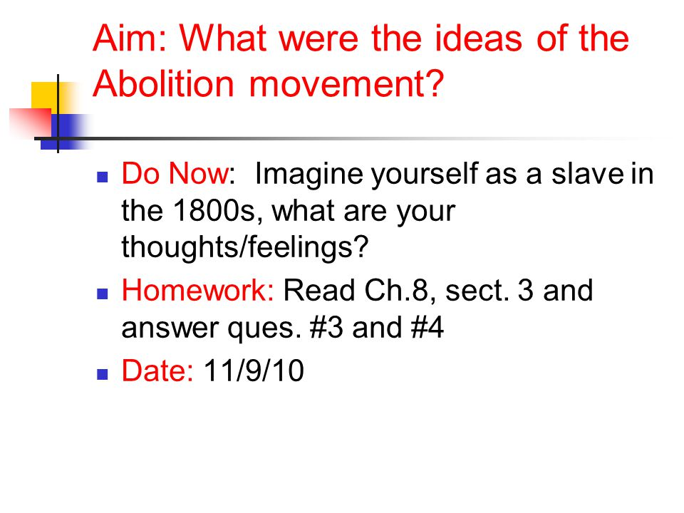 Aim: What were the ideas of the Abolition movement