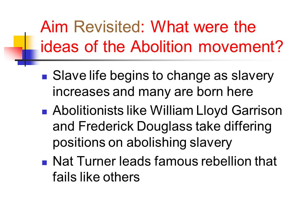 Aim Revisited: What were the ideas of the Abolition movement