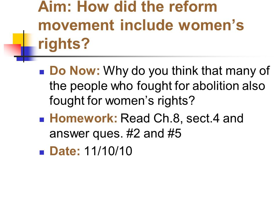 Aim: How did the reform movement include women's rights