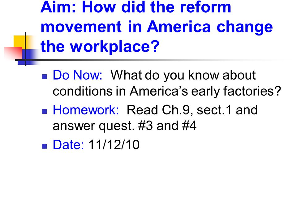 Aim: How did the reform movement in America change the workplace