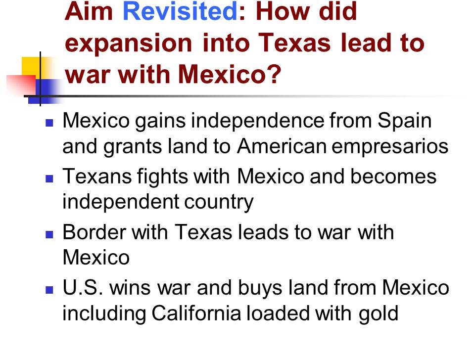 Aim Revisited: How did expansion into Texas lead to war with Mexico