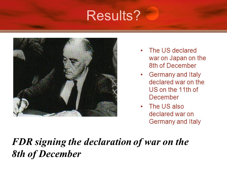 Results FDR signing the declaration of war on the 8th of December