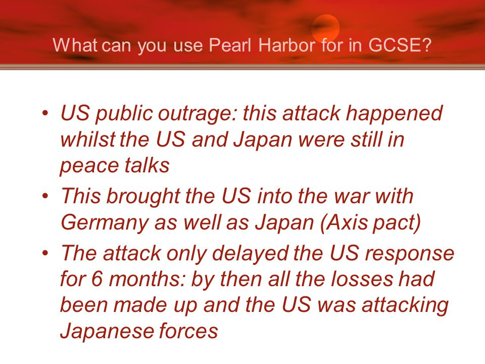What can you use Pearl Harbor for in GCSE