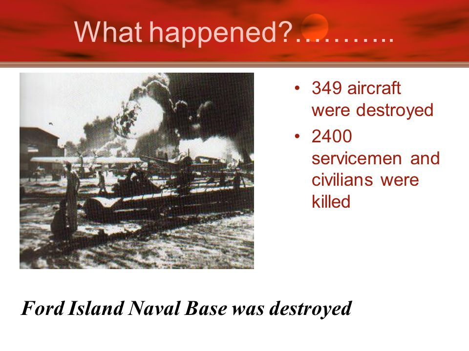 What happened ……….. Ford Island Naval Base was destroyed