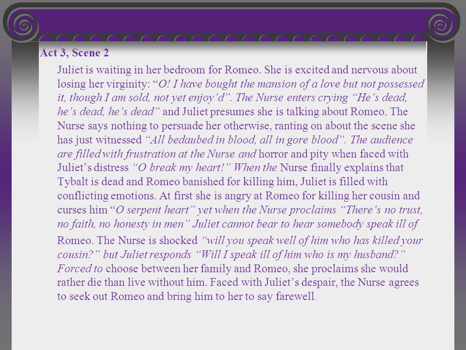 Act 3, Scene 2 Juliet is waiting in her bedroom for Romeo