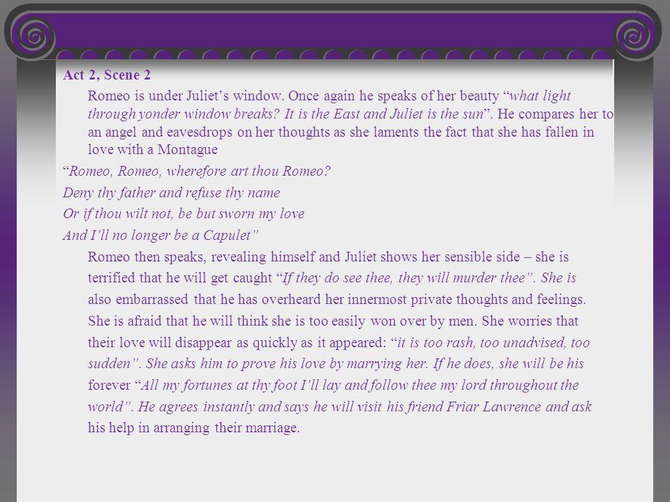 Act 2, Scene 2 Romeo is under Juliet's window