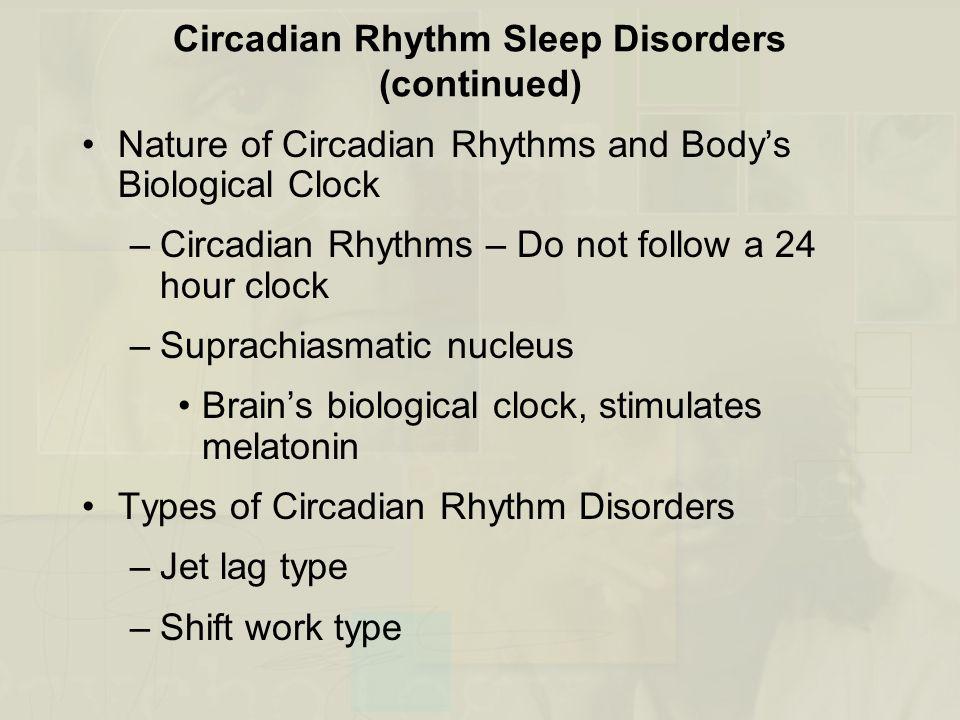 Circadian Rhythm Sleep Disorders (continued)