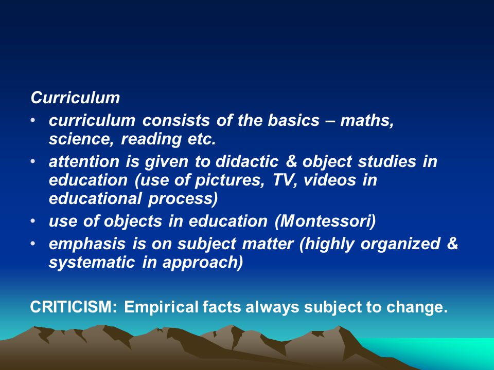 curriculum consists of the basics – maths, science, reading etc.