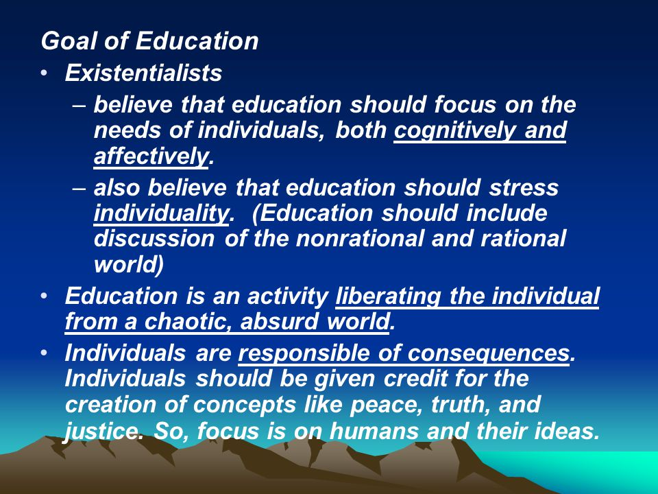 Goal of Education Existentialists