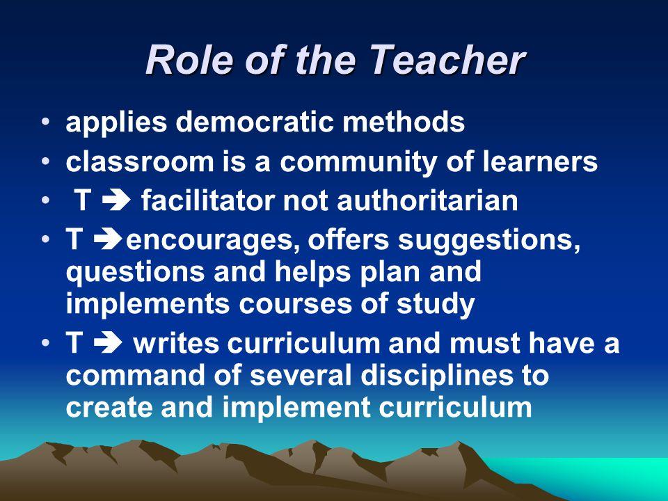 Role of the Teacher applies democratic methods