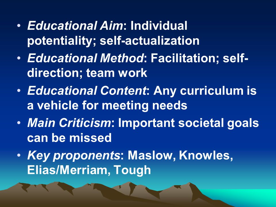 Educational Aim: Individual potentiality; self-actualization